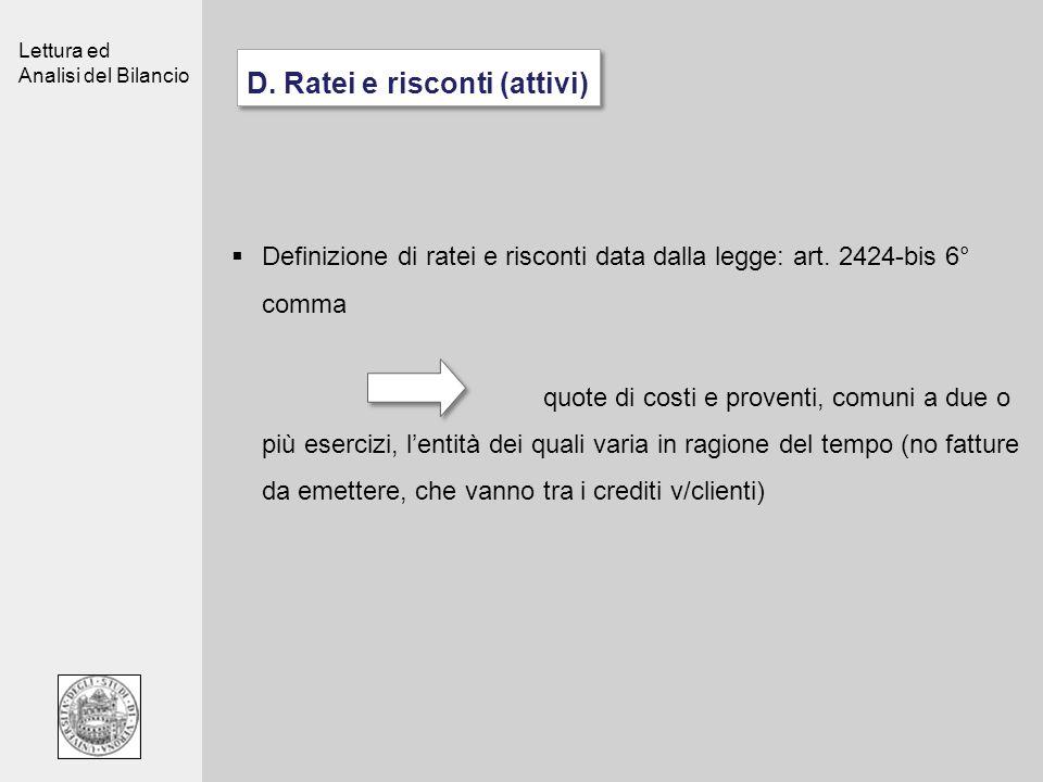 D. Ratei e risconti (attivi)