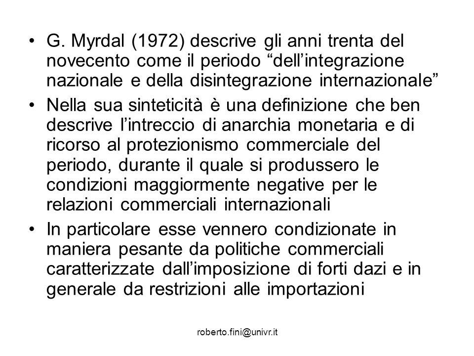 G. Myrdal (1972) descrive gli anni trenta del novecento come il periodo dell'integrazione nazionale e della disintegrazione internazionale