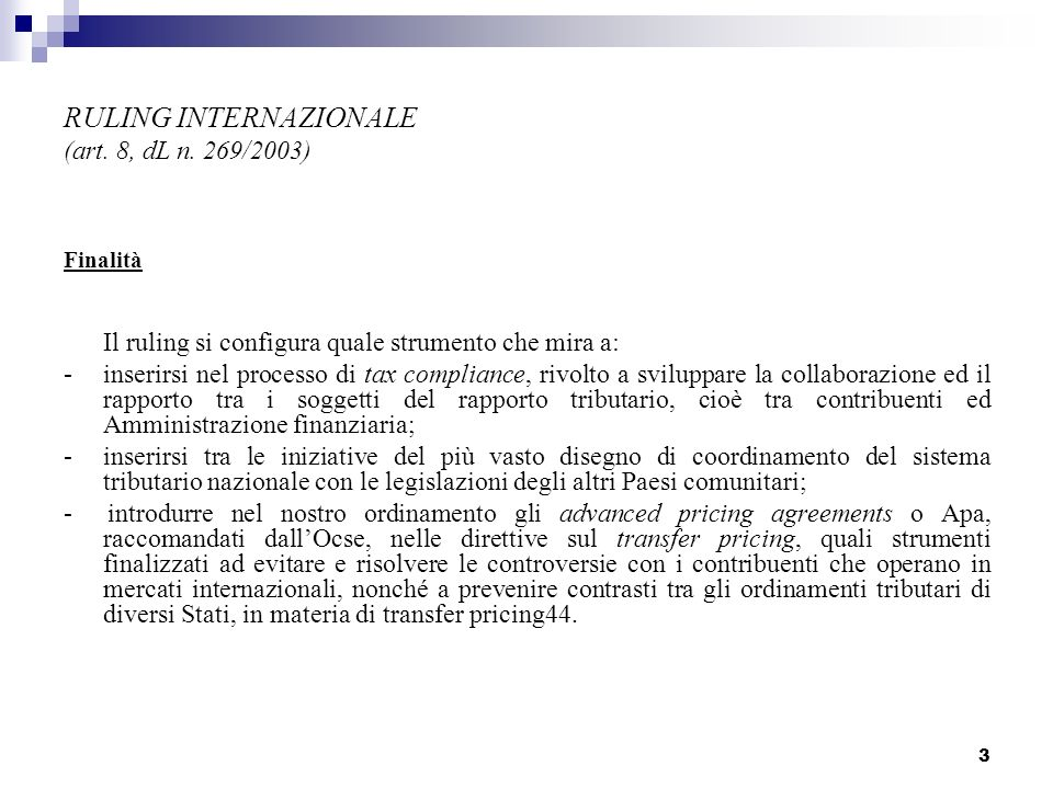 RULING INTERNAZIONALE (art. 8, dL n. 269/2003)
