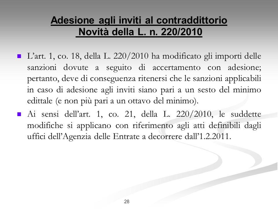 Adesione agli inviti al contraddittorio Novità della L. n. 220/2010