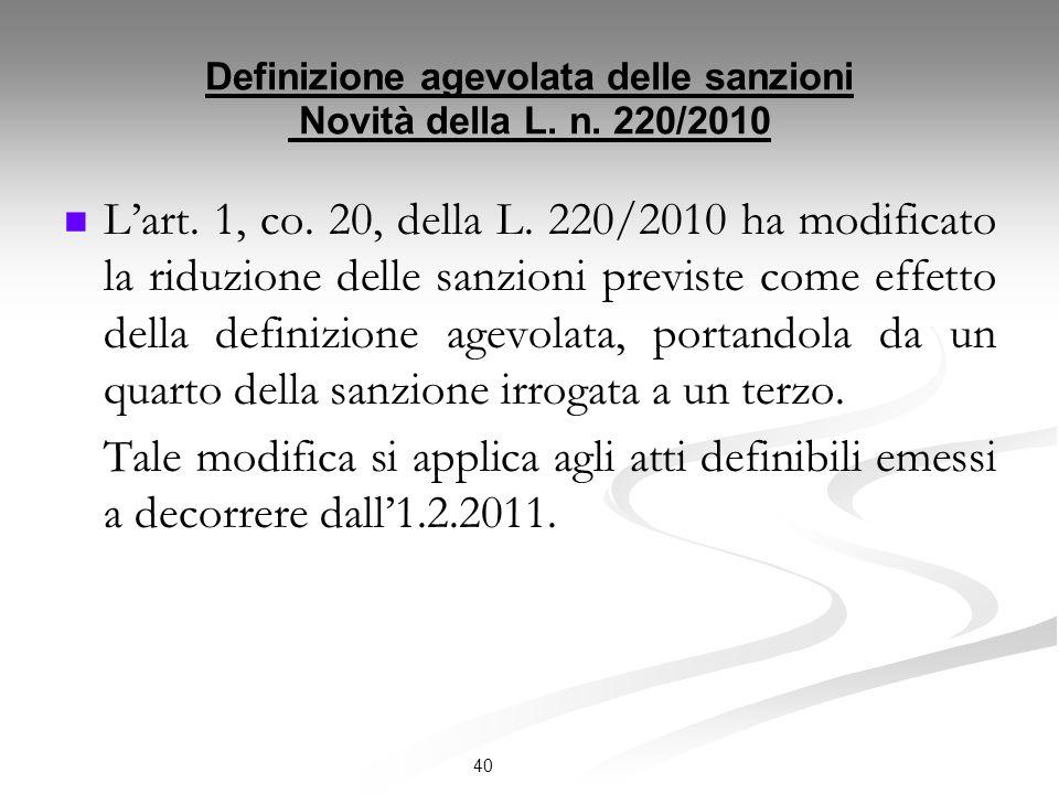 Definizione agevolata delle sanzioni Novità della L. n. 220/2010