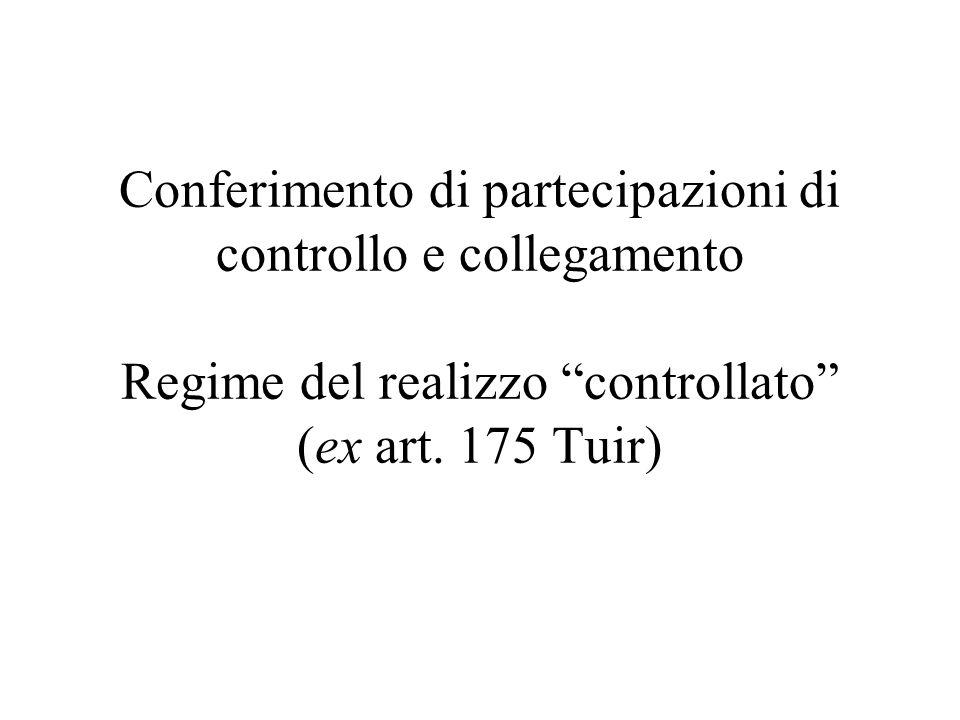 Conferimento di partecipazioni di controllo e collegamento Regime del realizzo controllato (ex art.