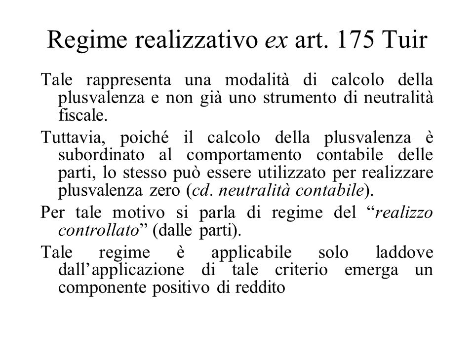 Regime realizzativo ex art. 175 Tuir