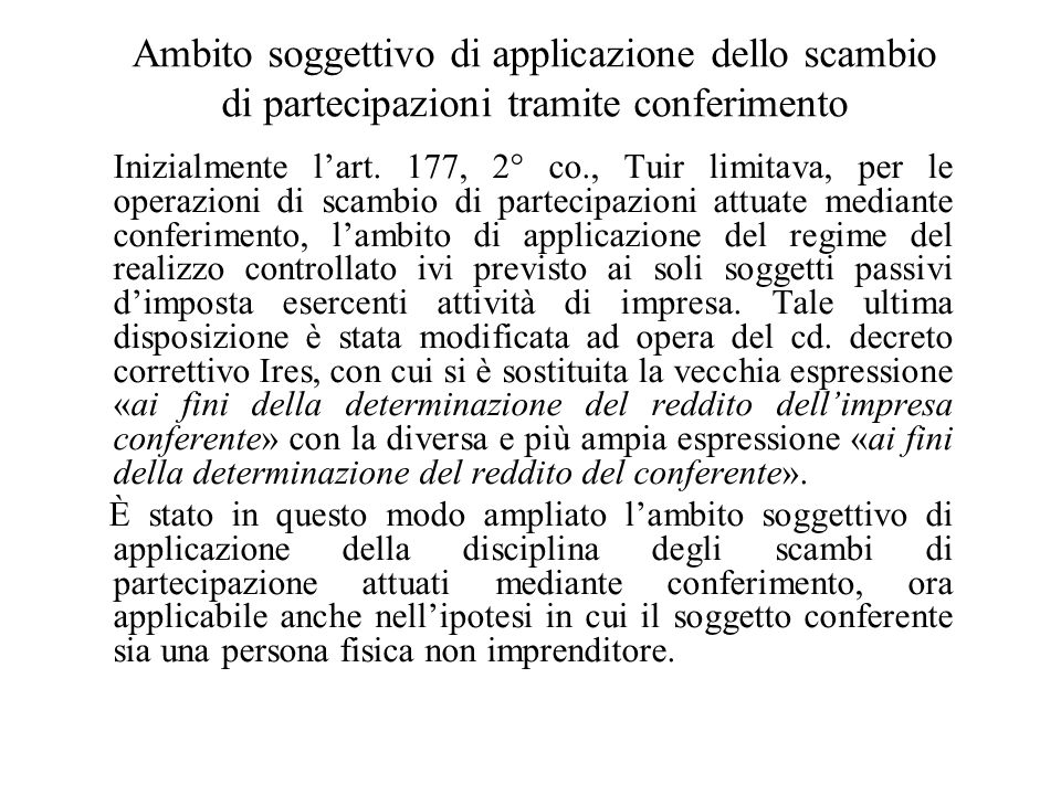 Ambito soggettivo di applicazione dello scambio di partecipazioni tramite conferimento