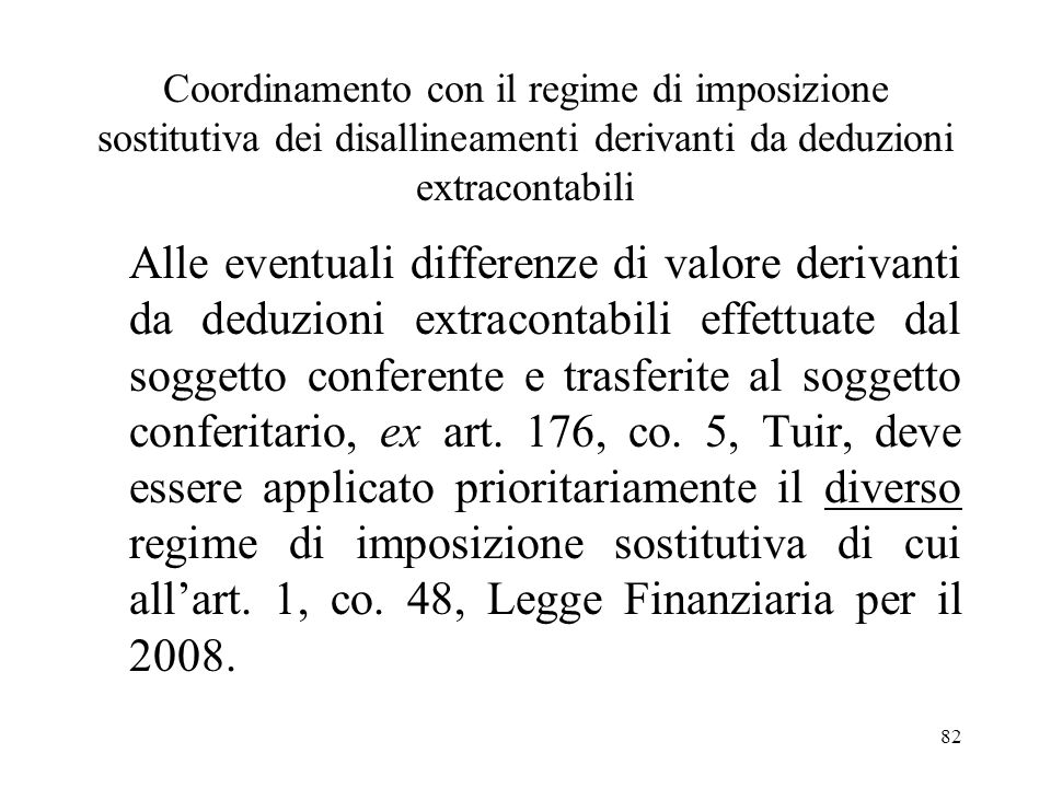 Coordinamento con il regime di imposizione sostitutiva dei disallineamenti derivanti da deduzioni extracontabili
