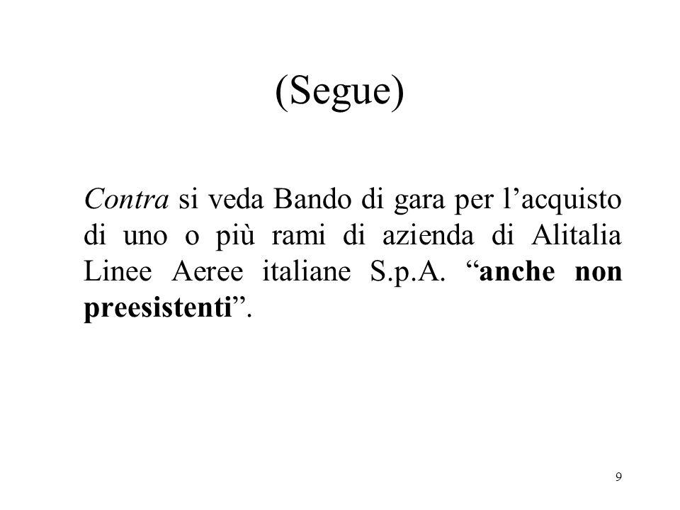 (Segue)Contra si veda Bando di gara per l'acquisto di uno o più rami di azienda di Alitalia Linee Aeree italiane S.p.A.