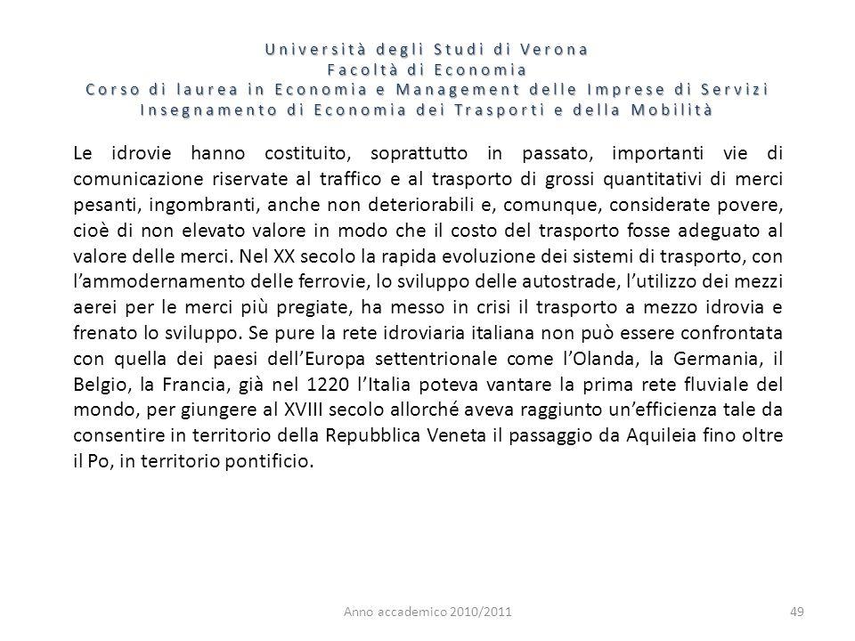Università degli Studi di Verona Facoltà di Economia Corso di laurea in Economia e Management delle Imprese di Servizi Insegnamento di Economia dei Trasporti e della Mobilità