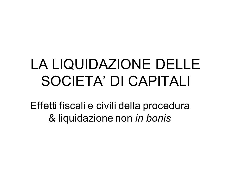LA LIQUIDAZIONE DELLE SOCIETA' DI CAPITALI