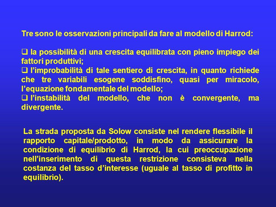 Tre sono le osservazioni principali da fare al modello di Harrod: