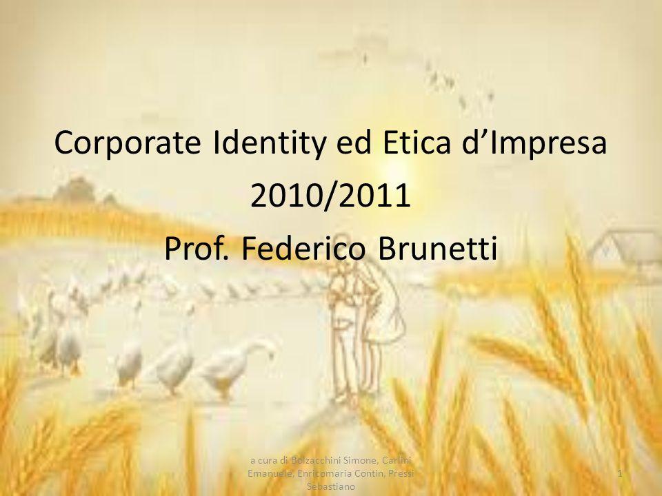 Corporate Identity ed Etica d'Impresa 2010/2011 Prof. Federico Brunetti