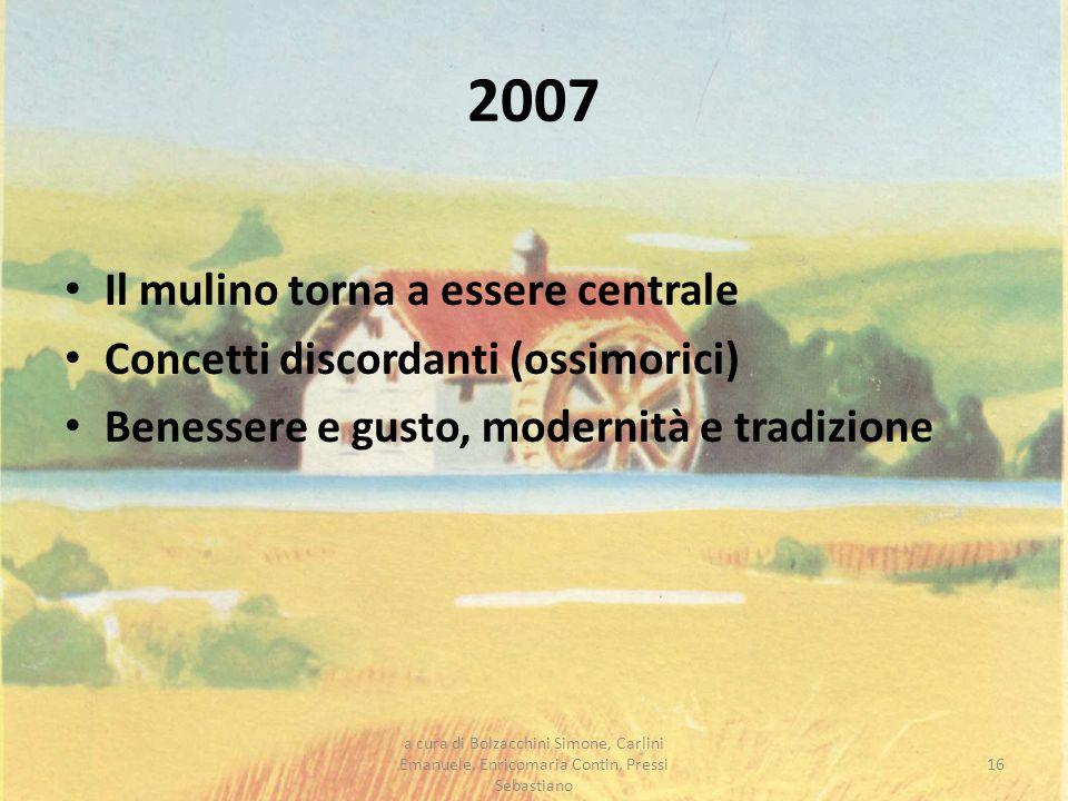 2007 Il mulino torna a essere centrale