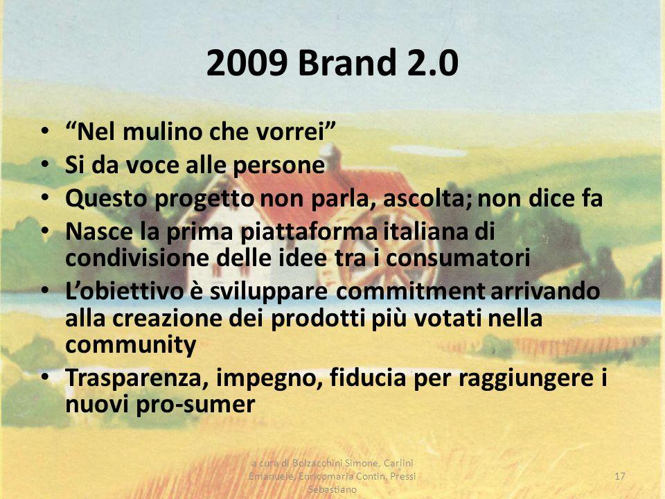 2009 Brand 2.0 Nel mulino che vorrei Si da voce alle persone