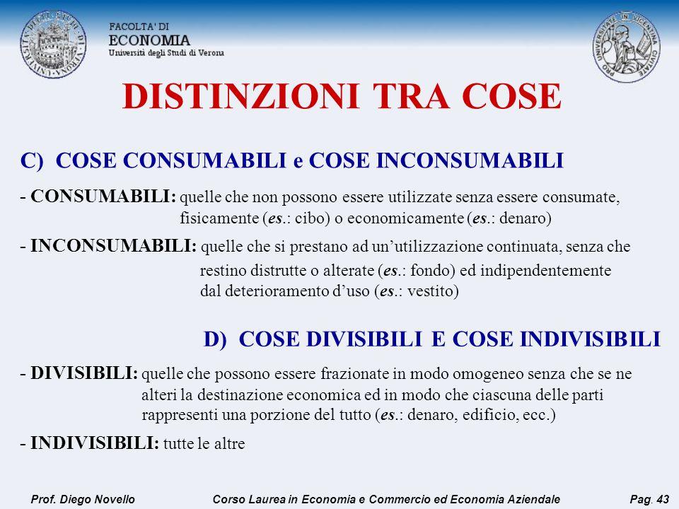 DISTINZIONI TRA COSE C) COSE CONSUMABILI e COSE INCONSUMABILI