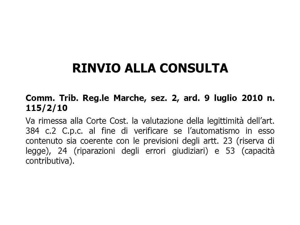 RINVIO ALLA CONSULTA Comm. Trib. Reg.le Marche, sez. 2, ard. 9 luglio 2010 n. 115/2/10.