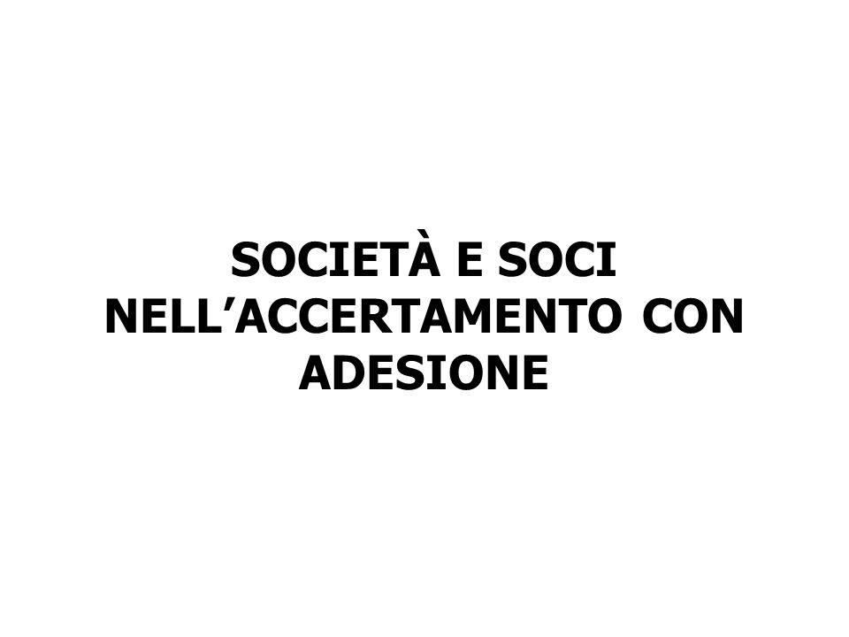 SOCIETÀ E SOCI NELL'ACCERTAMENTO CON ADESIONE
