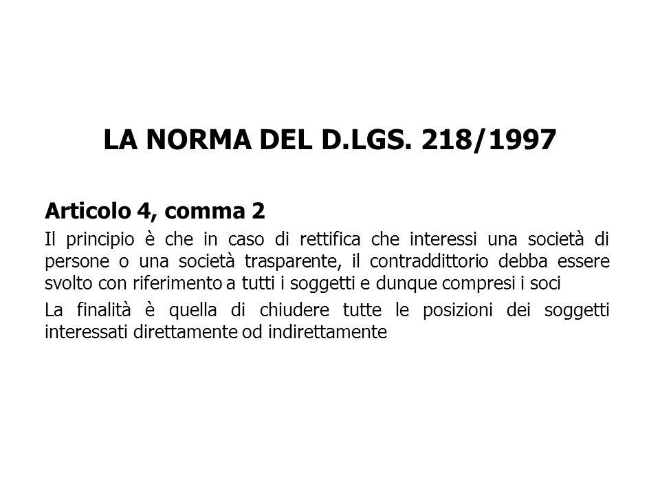 LA NORMA DEL D.LGS. 218/1997 Articolo 4, comma 2