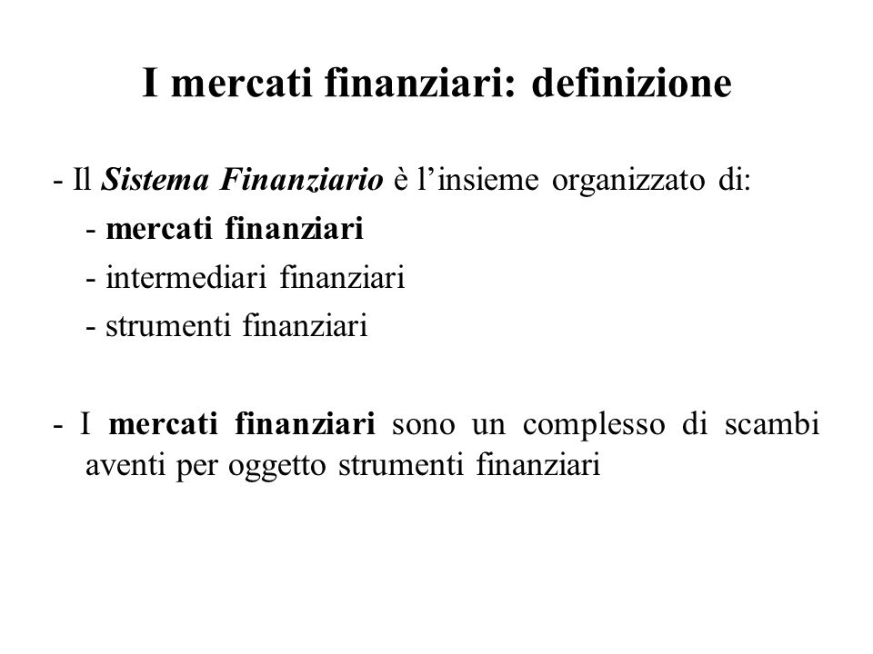 I mercati finanziari: definizione