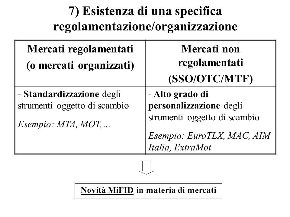 7) Esistenza di una specifica regolamentazione/organizzazione