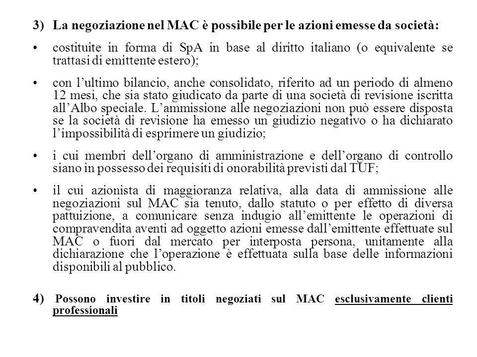 La negoziazione nel MAC è possibile per le azioni emesse da società: