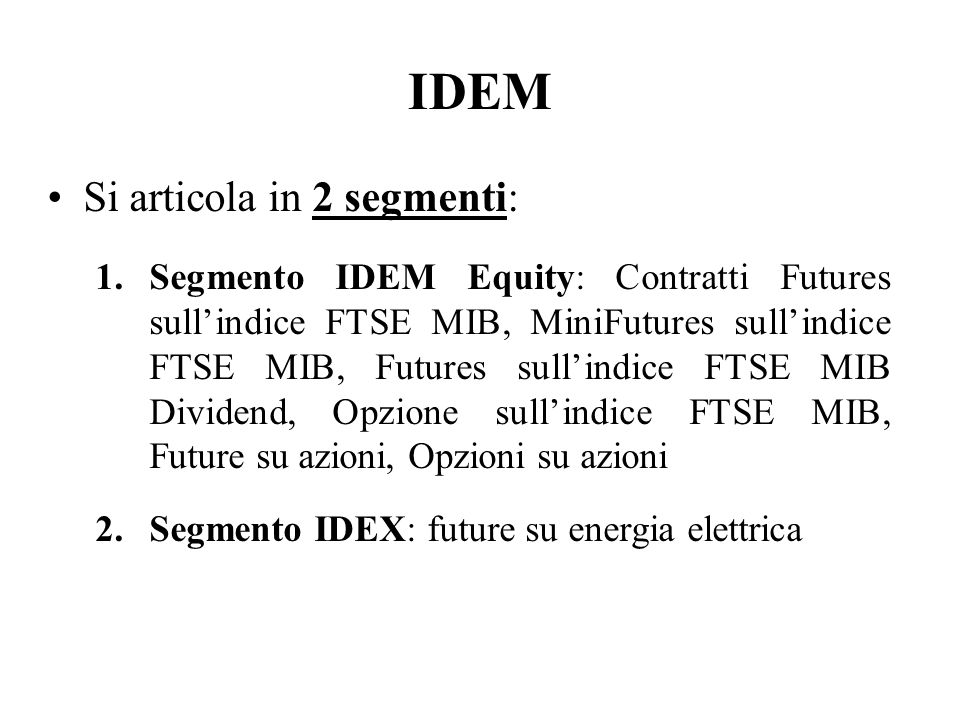 IDEM Si articola in 2 segmenti: