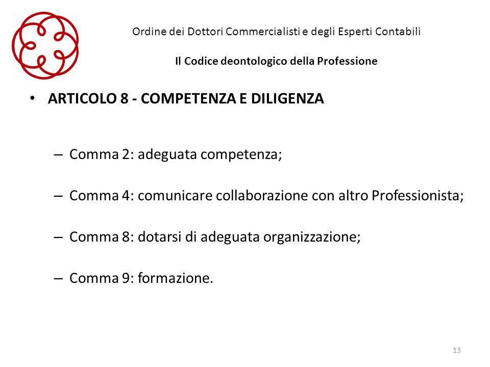 ARTICOLO 8 - COMPETENZA E DILIGENZA