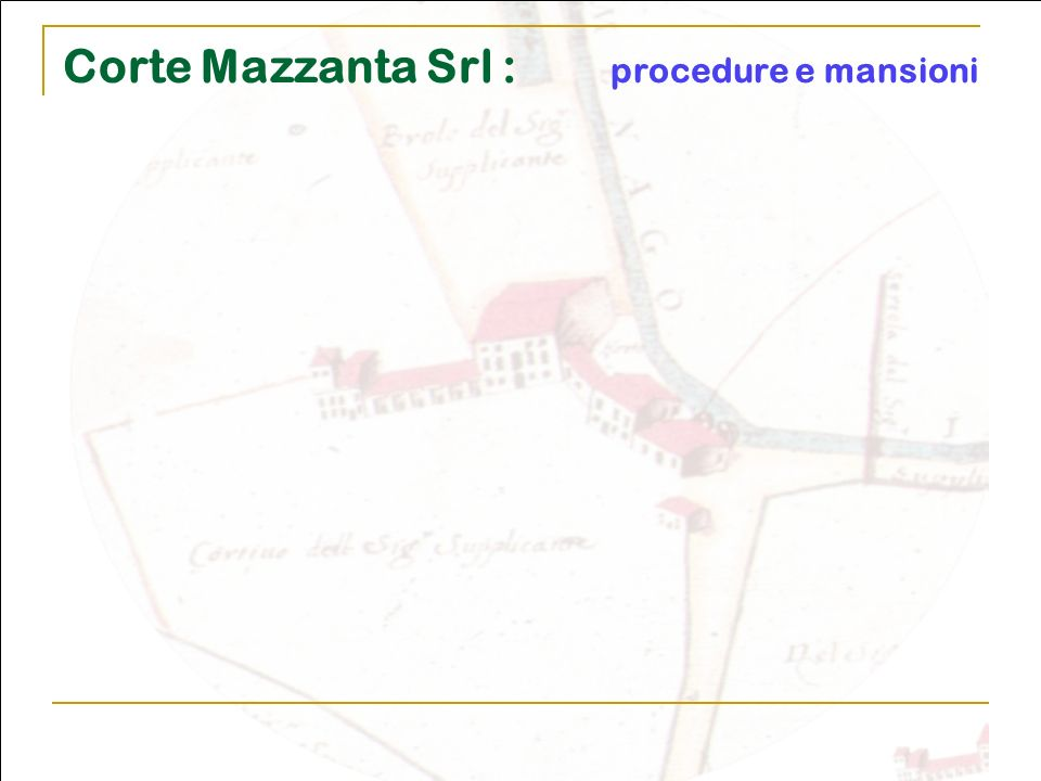Corte Mazzanta Srl : procedure e mansioni