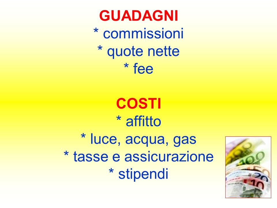 GUADAGNI. commissioni. quote nette. fee COSTI. affitto