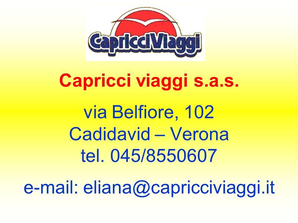 Capricci viaggi s. a. s. via Belfiore, 102 Cadidavid – Verona tel