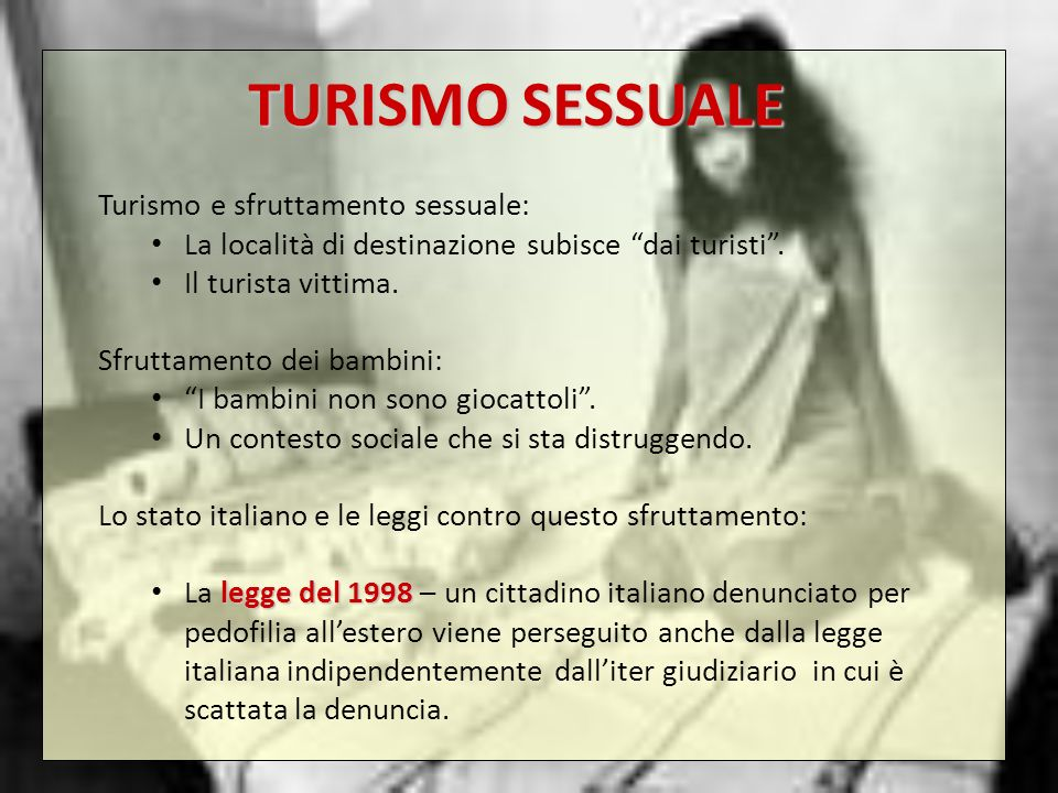 TURISMO SESSUALE Turismo e sfruttamento sessuale:
