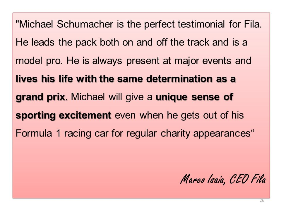 Michael Schumacher is the perfect testimonial for Fila