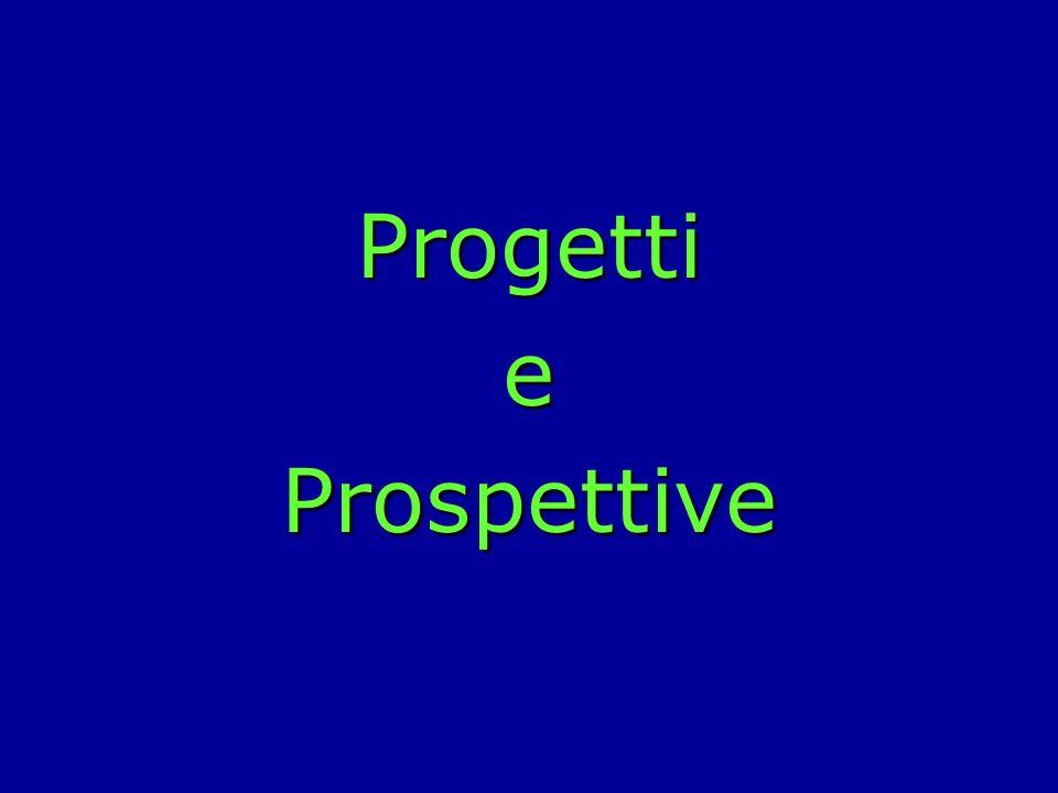 Progetti e Prospettive