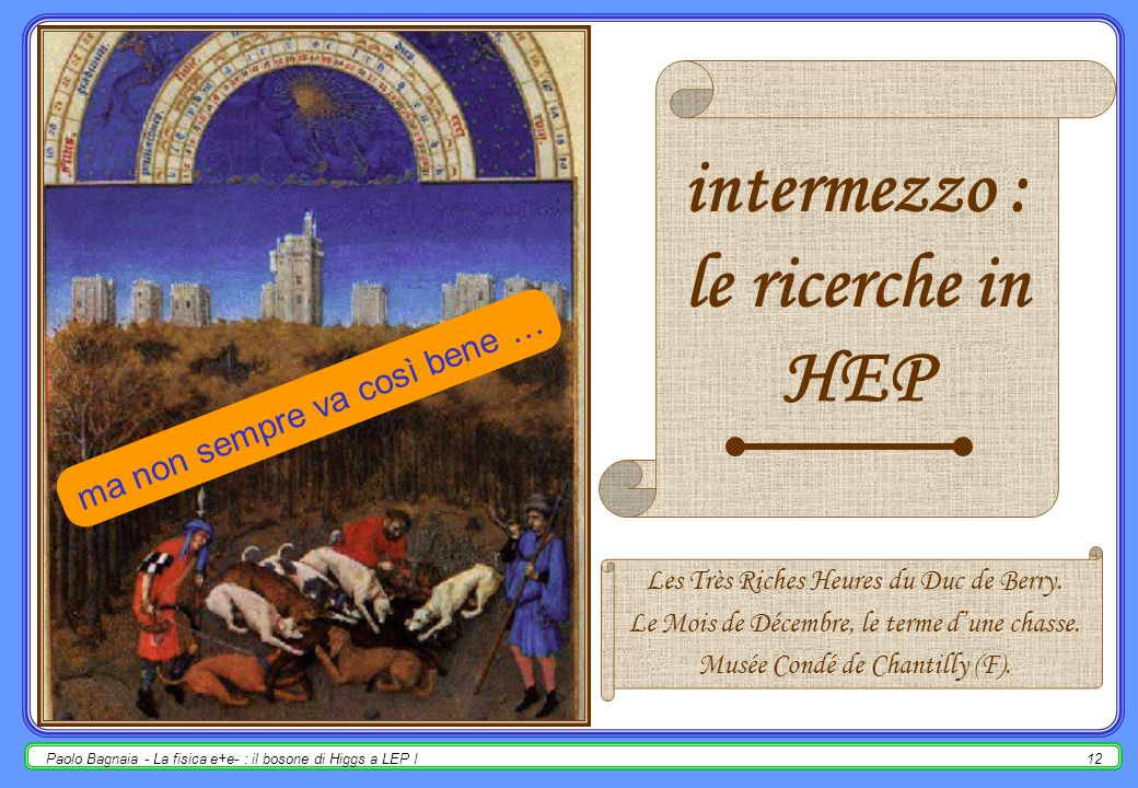 intermezzo : le ricerche in HEP