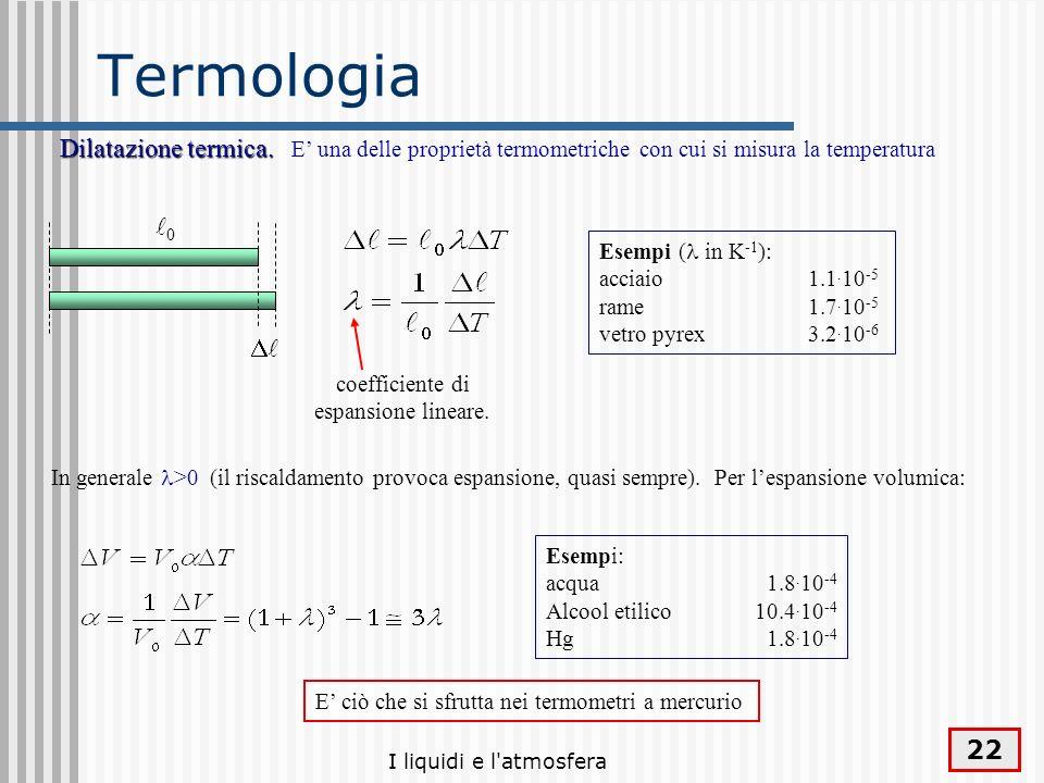 TermologiaDilatazione termica. E' una delle proprietà termometriche con cui si misura la temperatura.