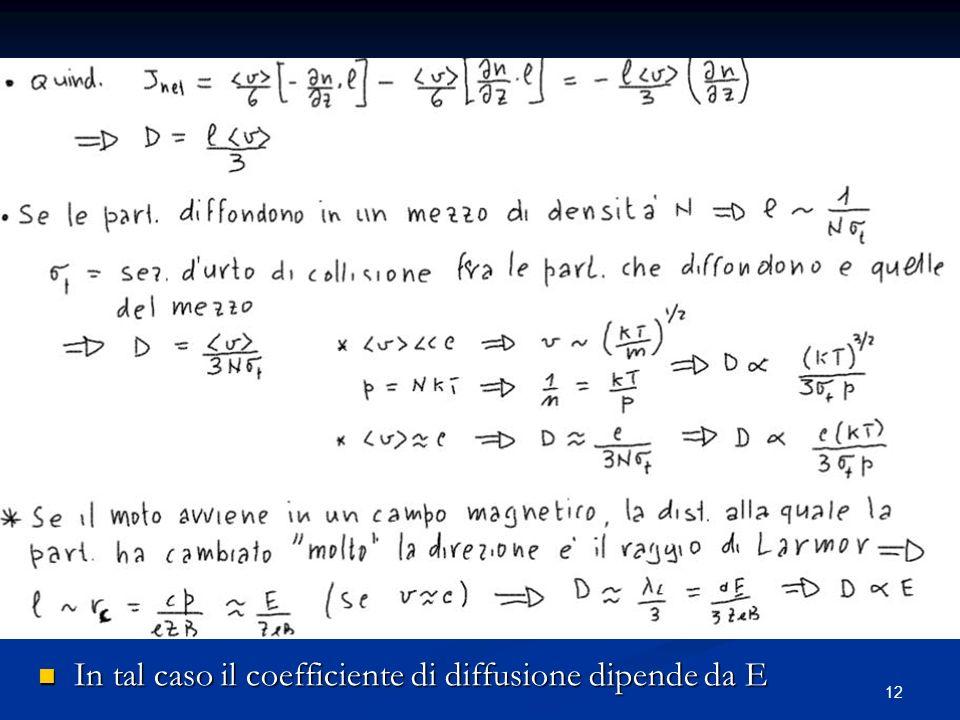 In tal caso il coefficiente di diffusione dipende da E