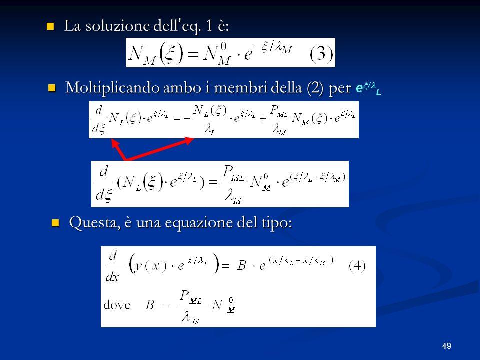 La soluzione dell'eq. 1 è: