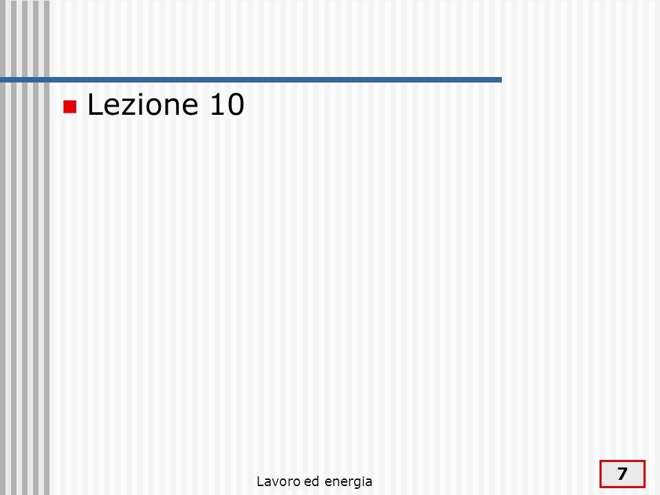 Lezione 10 Lavoro ed energia