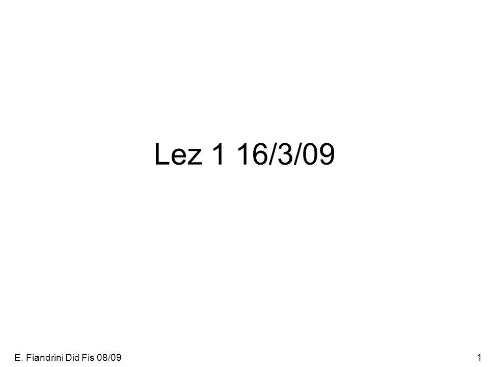 Lez 1 16/3/09 E. Fiandrini Did Fis 08/09