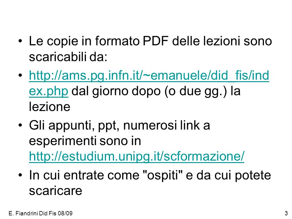 Le copie in formato PDF delle lezioni sono scaricabili da: