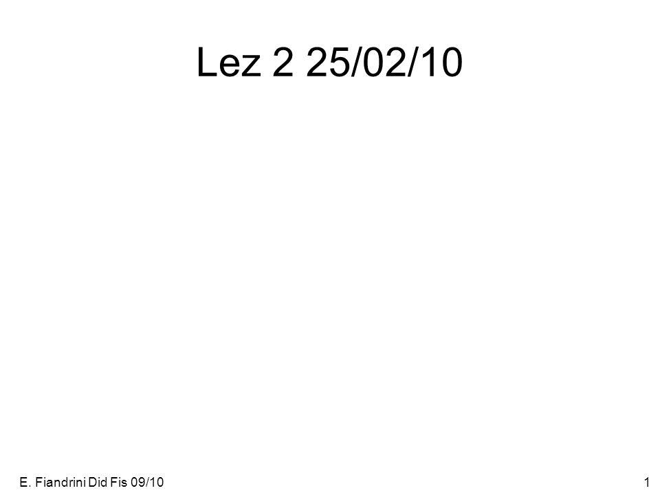 Lez 2 25/02/10 E. Fiandrini Did Fis 09/10