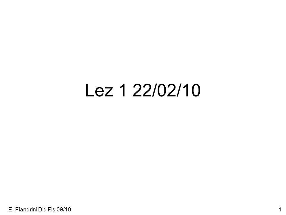 Lez 1 22/02/10 E. Fiandrini Did Fis 09/10