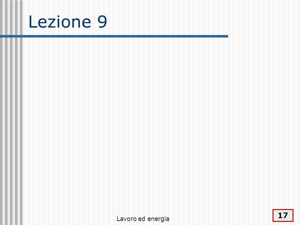 Lezione 9 Lavoro ed energia