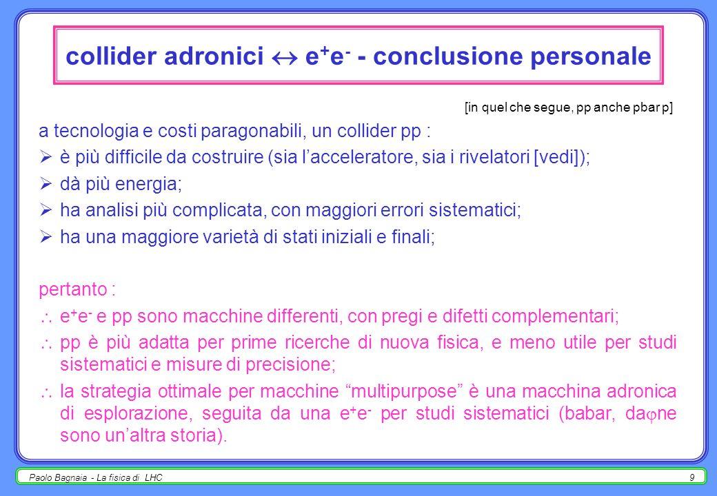 collider adronici  e+e- - conclusione personale