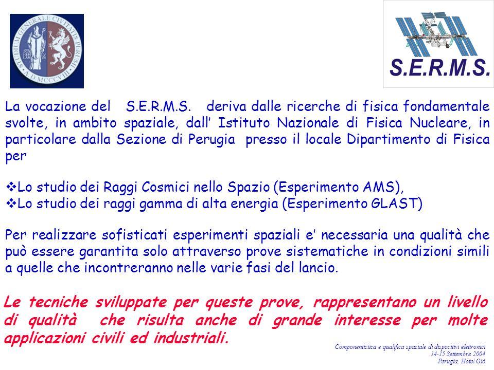 La vocazione del S.E.R.M.S. deriva dalle ricerche di fisica fondamentale svolte, in ambito spaziale, dall' Istituto Nazionale di Fisica Nucleare, in particolare dalla Sezione di Perugia presso il locale Dipartimento di Fisica per