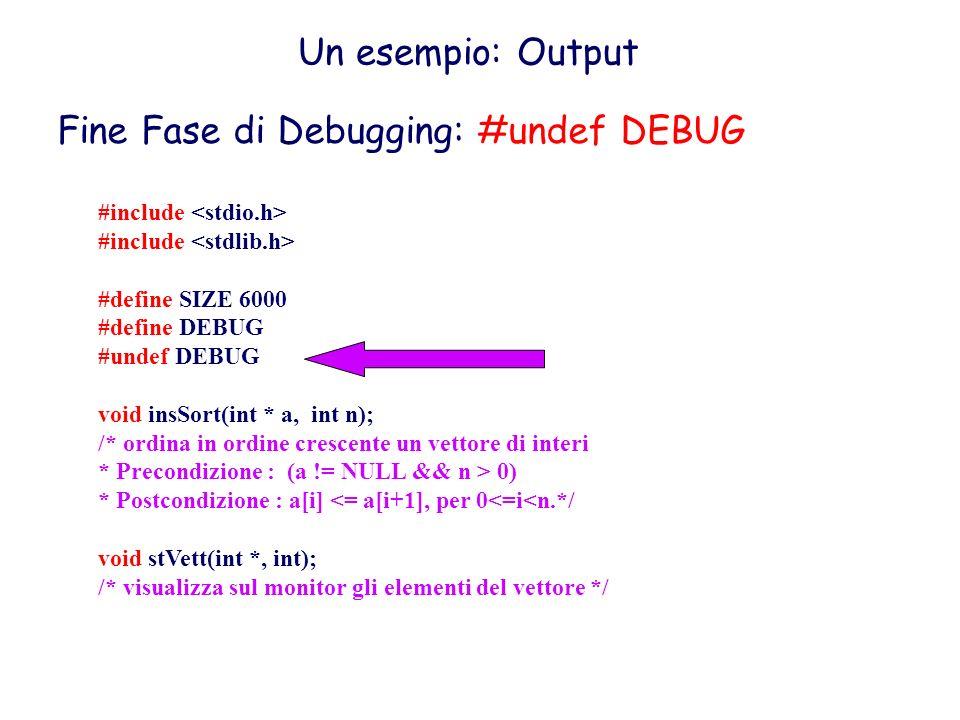 Fine Fase di Debugging: #undef DEBUG