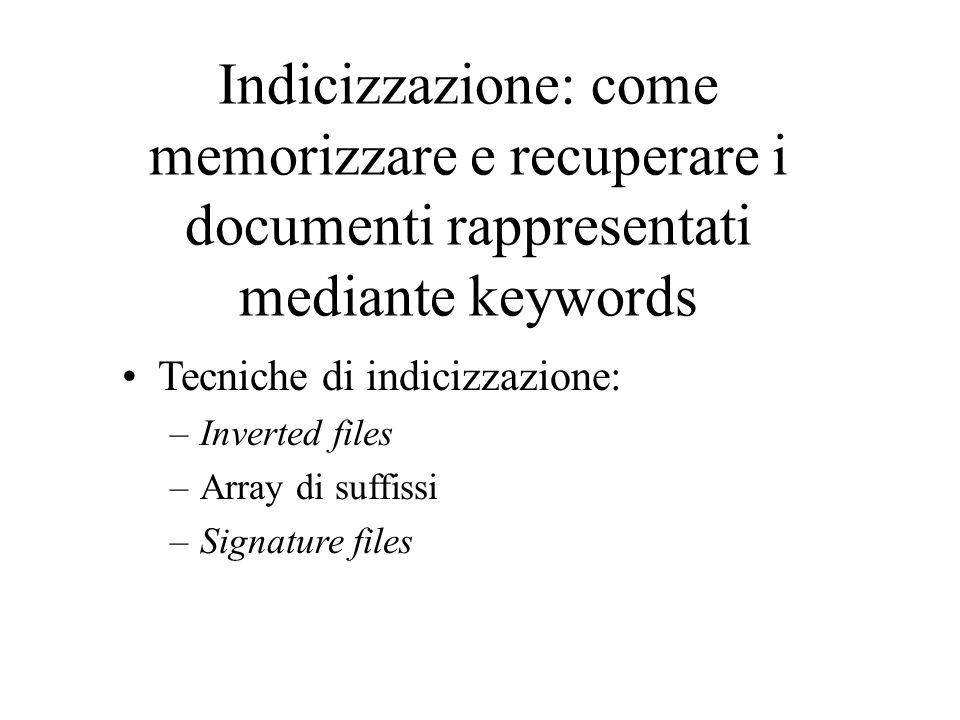 Indicizzazione: come memorizzare e recuperare i documenti rappresentati mediante keywords