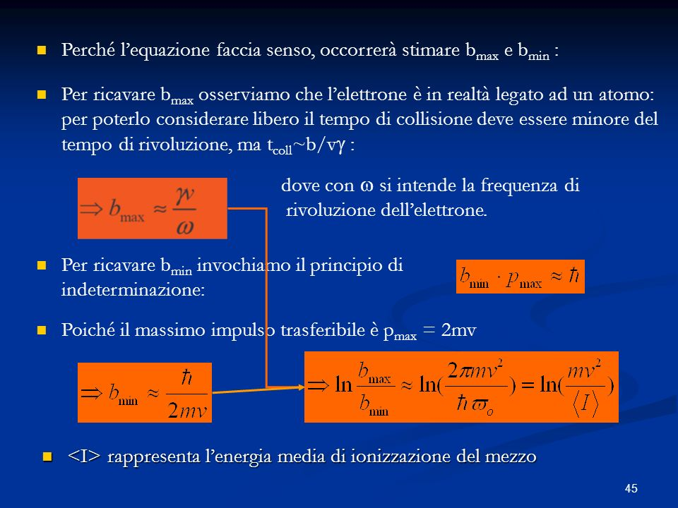 Perché l'equazione faccia senso, occorrerà stimare bmax e bmin :