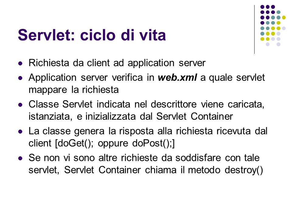 Servlet: ciclo di vita Richiesta da client ad application server