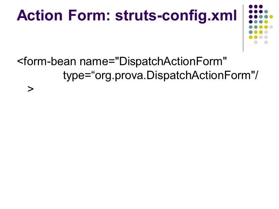 Action Form: struts-config.xml