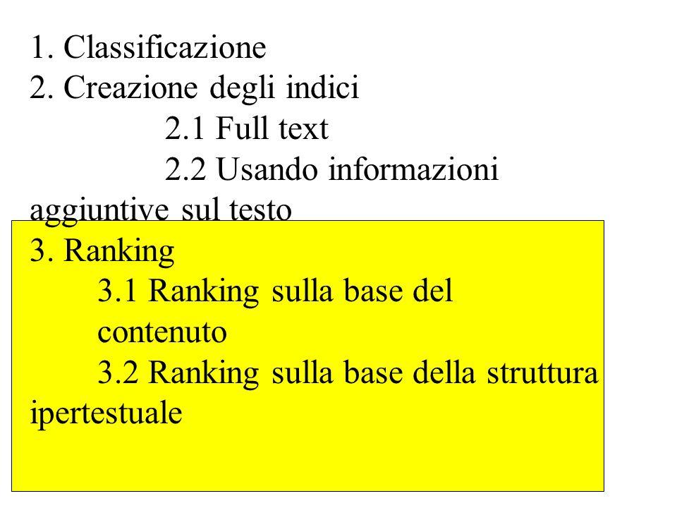 1. Classificazione 2. Creazione degli indici. 2. 1 Full text. 2