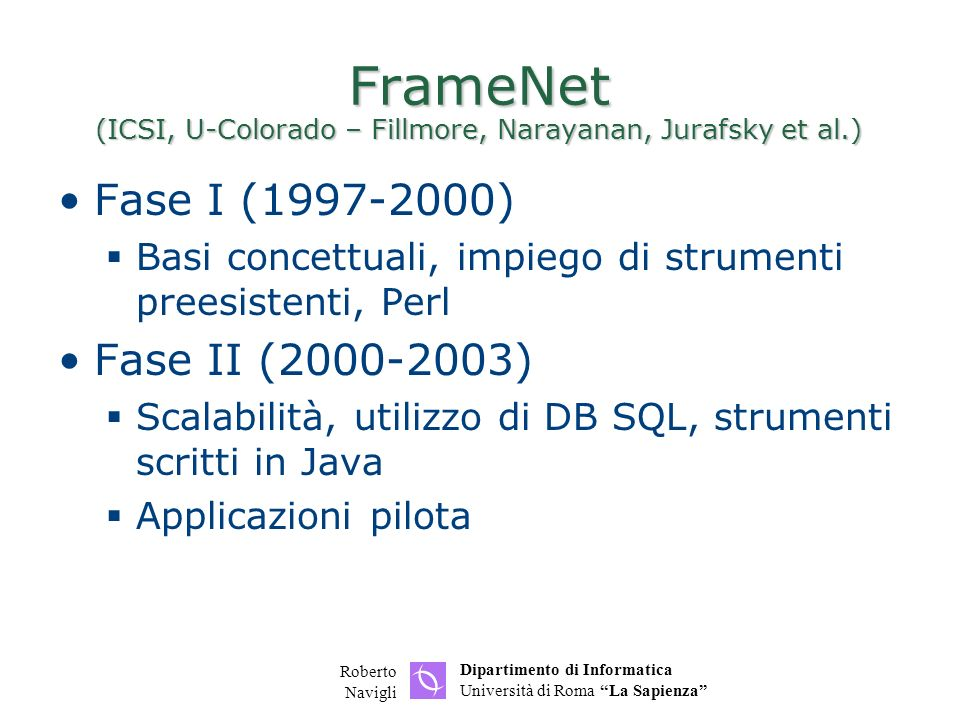 FrameNet (ICSI, U-Colorado – Fillmore, Narayanan, Jurafsky et al.)